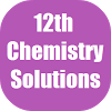 Chemistry Answers 12 for NCERT