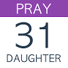 Pray For Your Daughter: 31 Day
